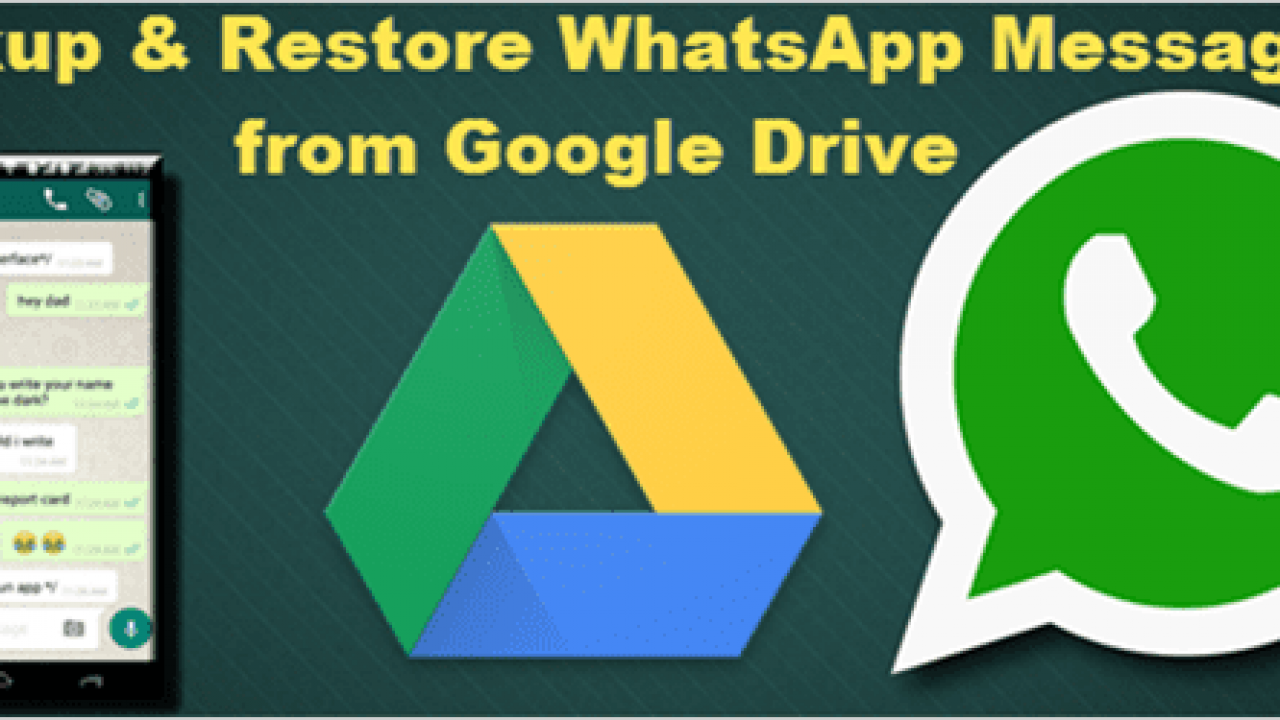 How To Backup And Restore Whatsapp Messages With Google Drive