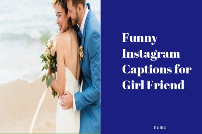funny instagram caption girl friend