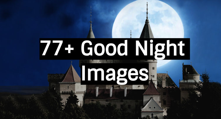 77 Good Night Imagespictures Photos And Pics Quotes With Images