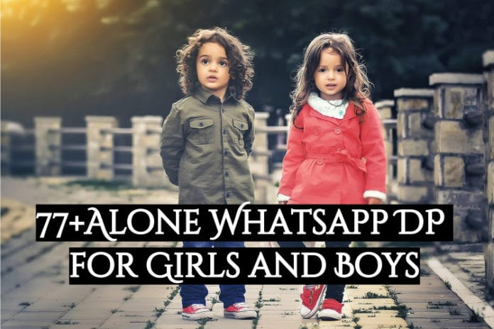77 + alone hatsapp dp for girls and boys