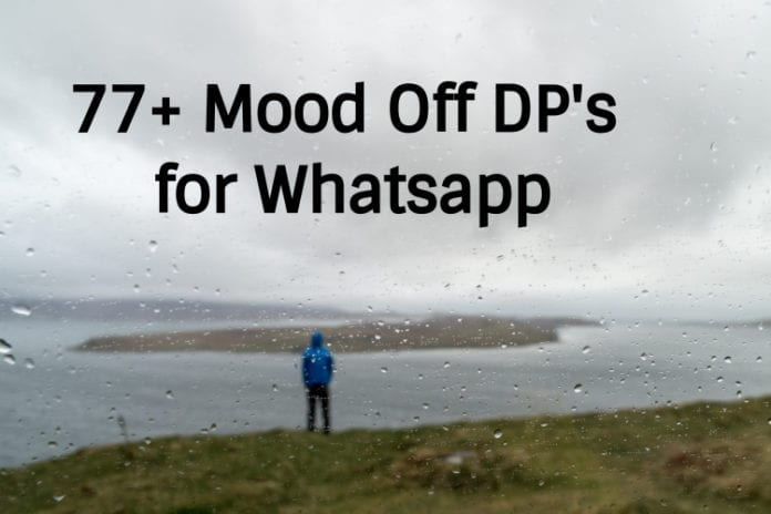 77+ mood off dp for whatsapp