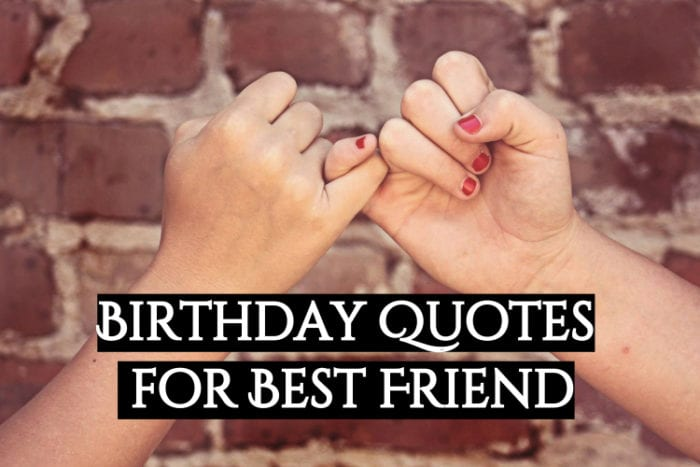Birthday Quotes for Best Friend