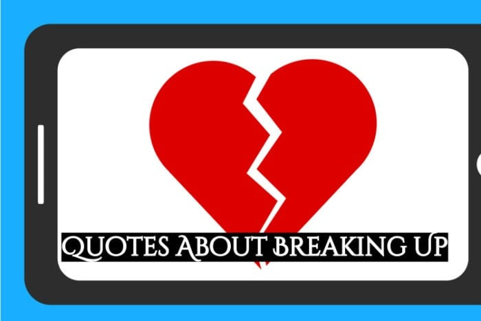 Quotes About Breaking Up