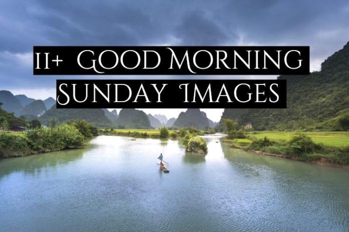 11+ good morning sunday images