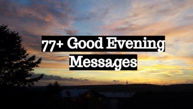 77 +Good Evening Messages