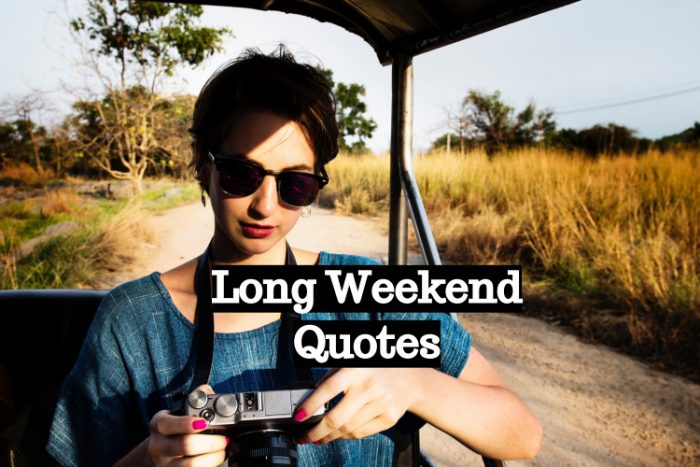 Long Weekend Quotes